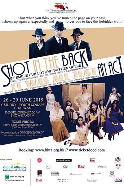 Shot in the Back: it was all an act original screenplay by Emilie Guillot & Bastien Guers, Director Emilie Guillot, HKTA Hong Kong Theatre Association with Miguel Urmeneta, Kathy Mak