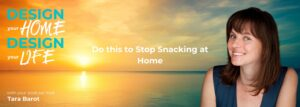 Do this to Stop Snacking at Home #4