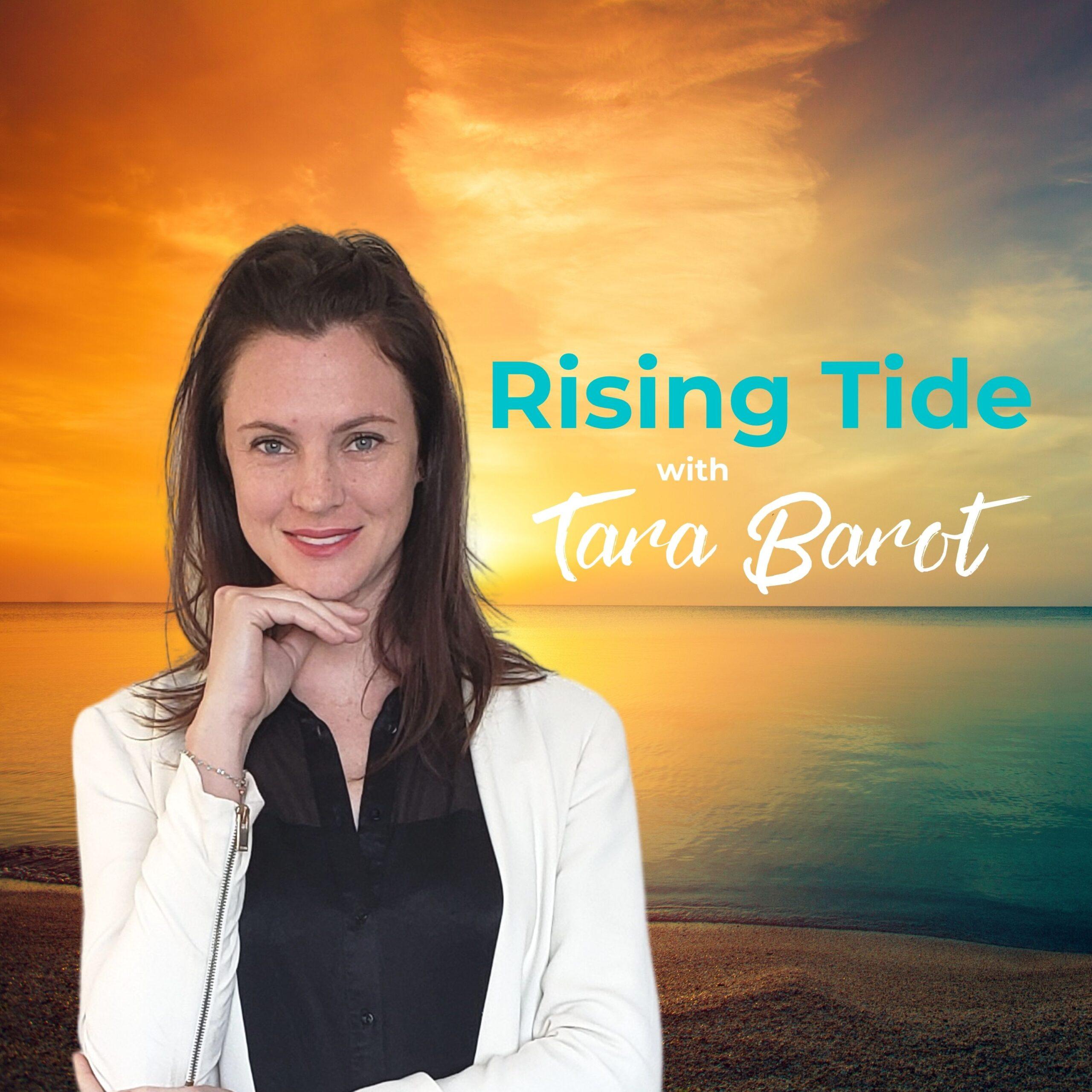 Tara Barot - Rising Tide podcast, video producer, entrepreneur, podcast host, speaker